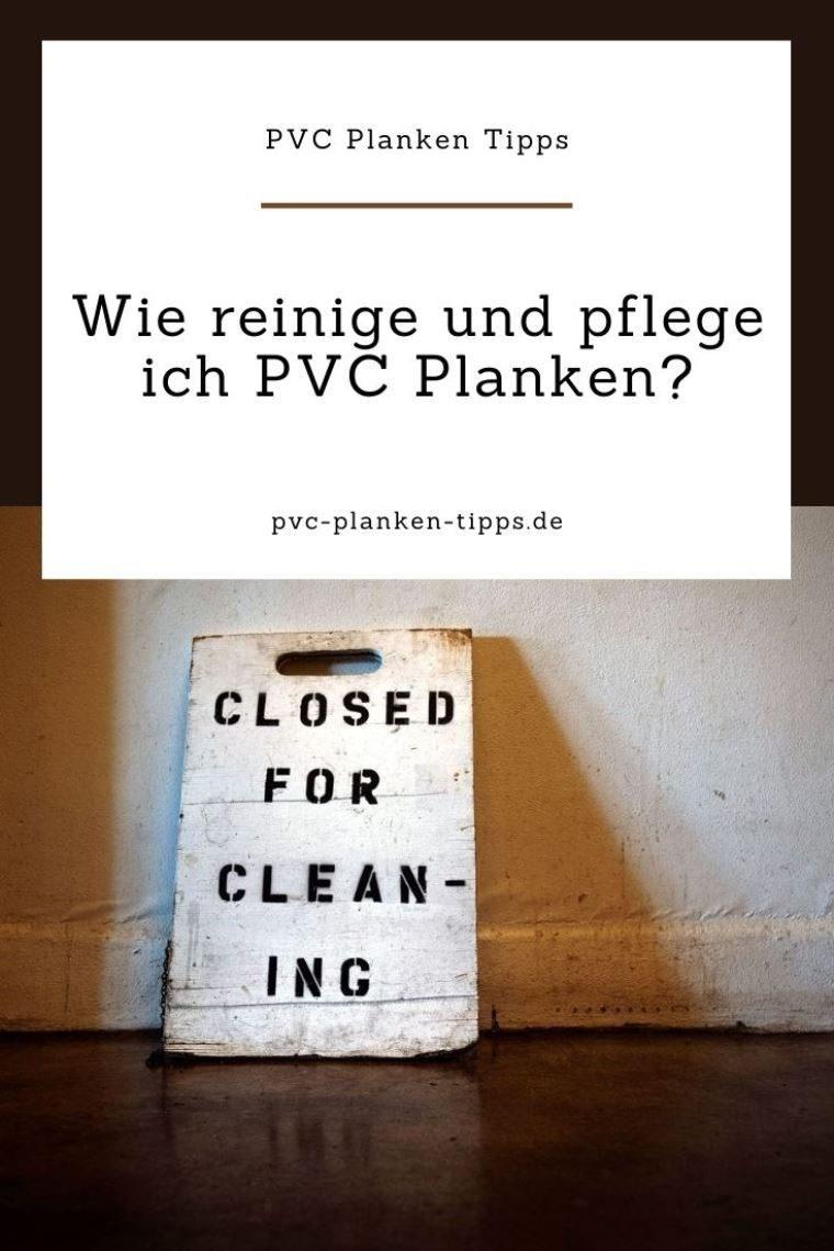 Wie reinige und pflege ich die PVC Planken?